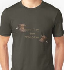 Watch The Soar, Wild & Free Unisex T-Shirt