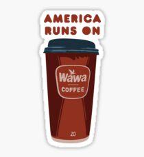 AMERICA RUNS ON WAWA COFFEE Sticker