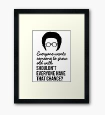 Everyone Wants Someone to Grow Old With - BLK Framed Print