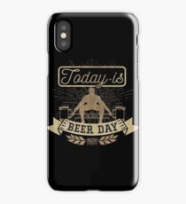 Today is beer day iPhone Case/Skin