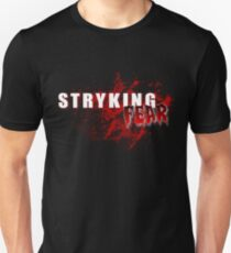 Stryking FEAR  T-Shirt