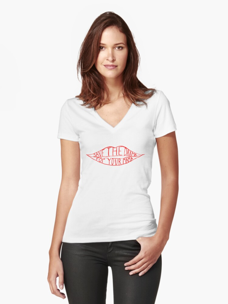 Save the drama for your mama Women's Fitted V-Neck T-Shirt Front