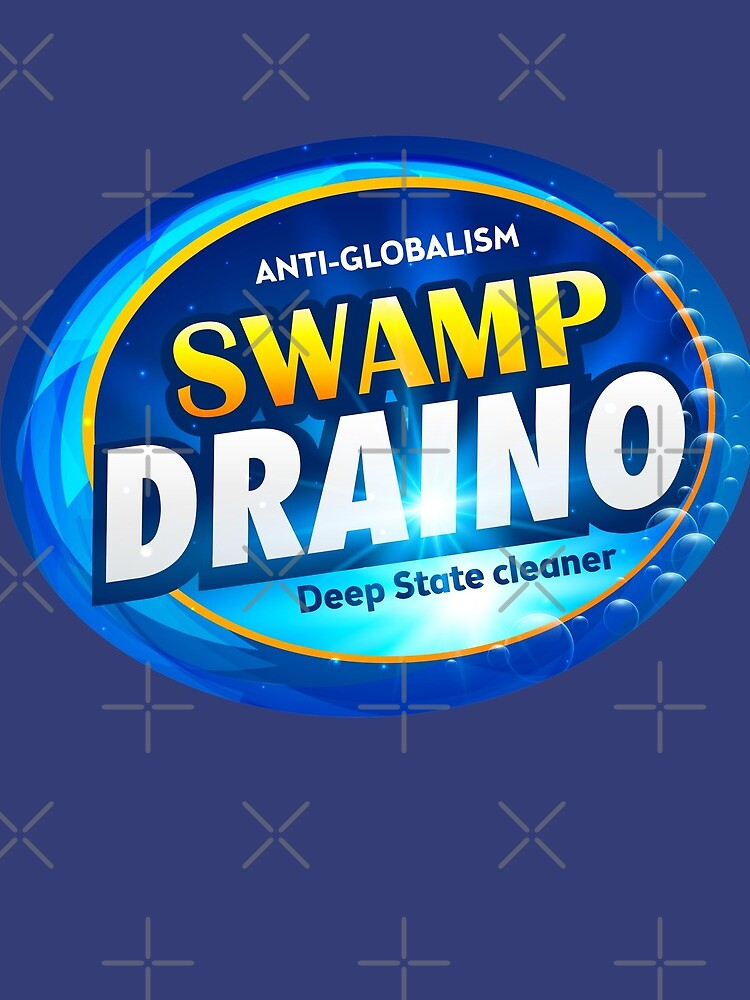 DRAIN THE SWAMP WITH SWAMP DRAINO by CentipedeNation