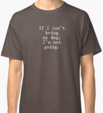 I love my dog! Classic T-Shirt