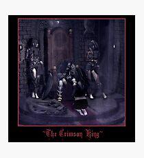 -|-The Crimson King-|- Photographic Print