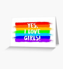 YES, I LOVE GIRLS! (white font) Greeting Card