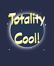 Eclipse Totality Cool! by Melissa J Barrett