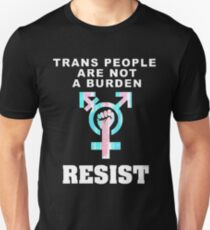 Trans People Are NOT A Burden T-Shirt