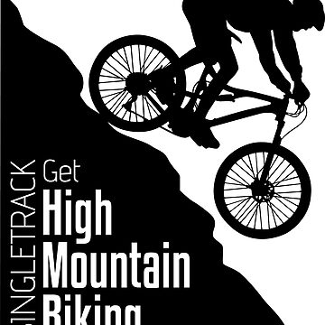 Get High Mountain Biking by msb1016