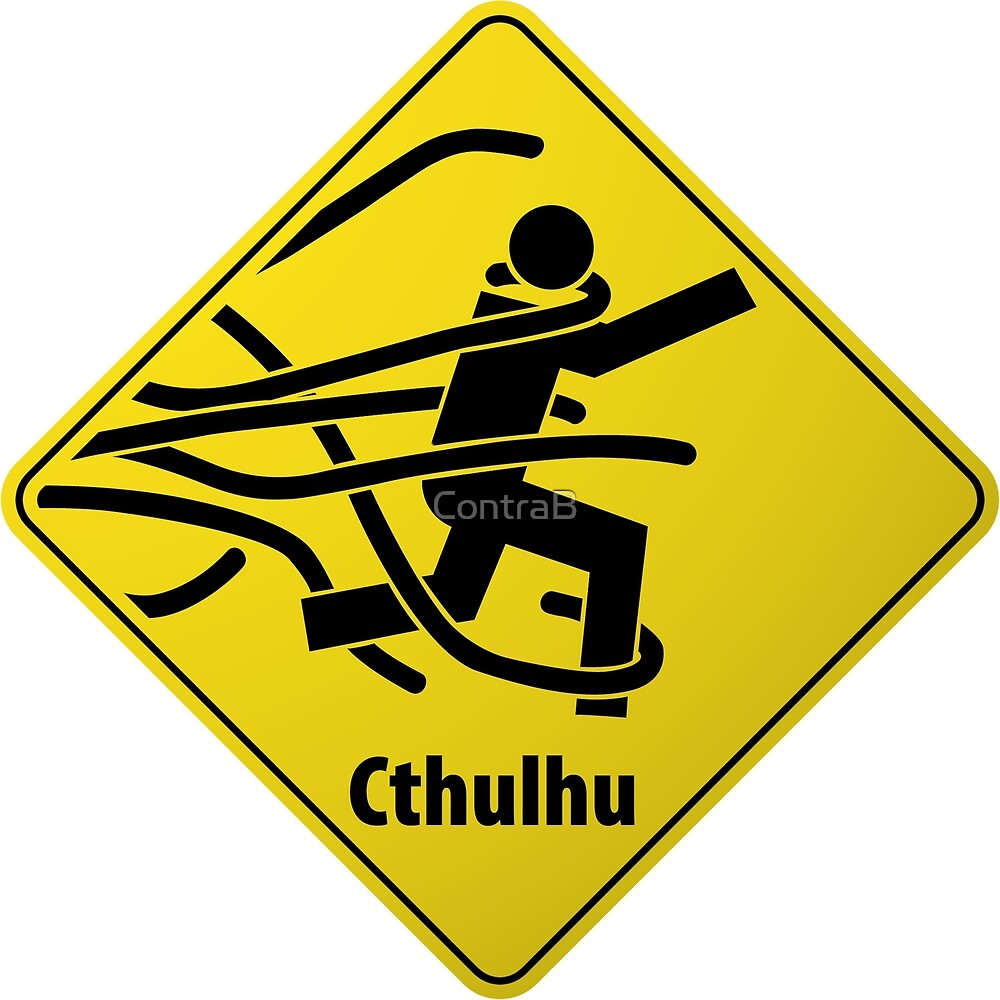 Cthulhu Warning Sign by ContraB