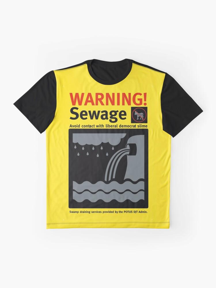 Alternate view of Warning Sewage - Drain the Swamp Graphic T-Shirt