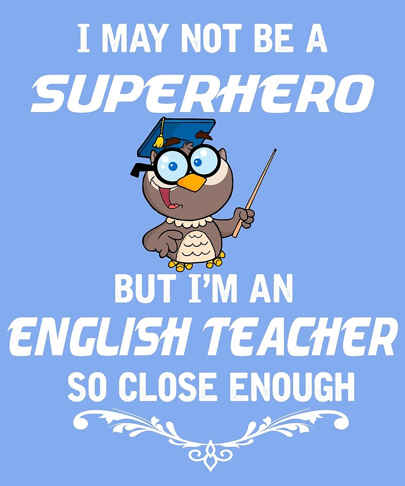Not Superhero But English Teacher  by AlwaysAwesome