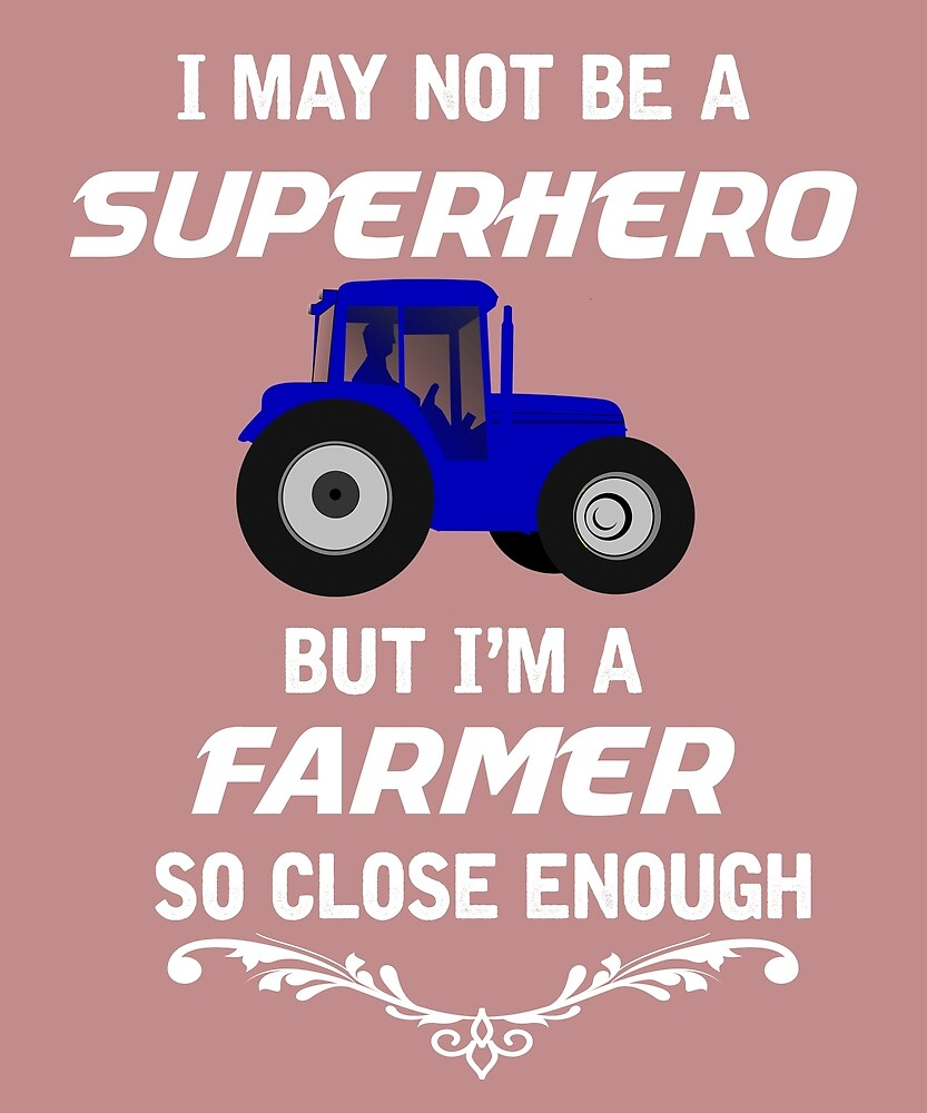 Not Superhero But Farmer  by AlwaysAwesome