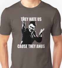 Hate us, they anus. Unisex T-Shirt