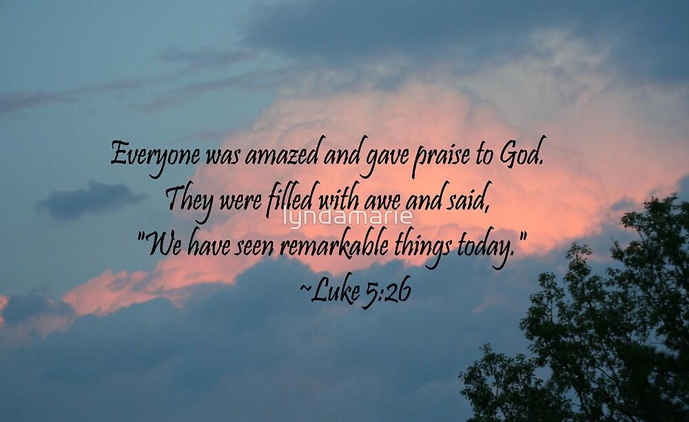 Luke 5:26 by lyndamarie