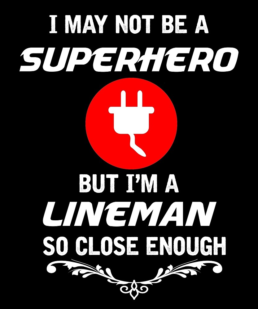 Not Superhero But Lineman  by AlwaysAwesome