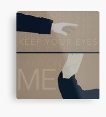 Keep Your Eyes Fixed On Me Metal Print