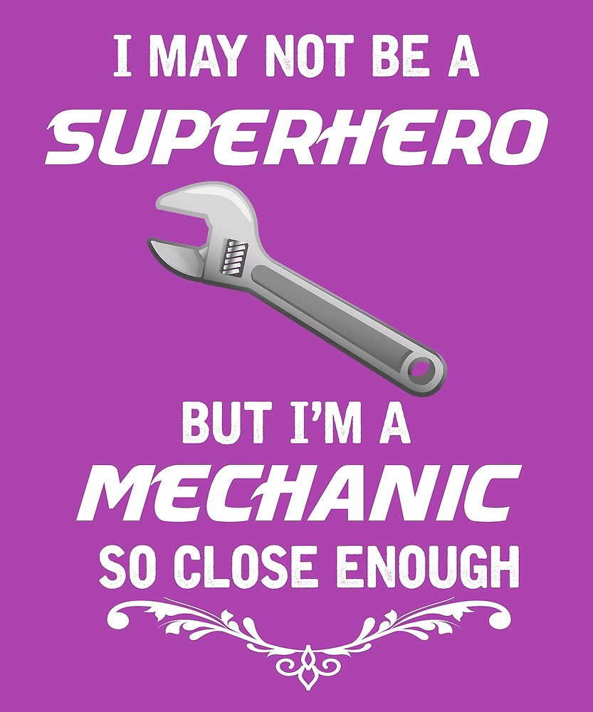 Not Superhero But Mechanic  by AlwaysAwesome