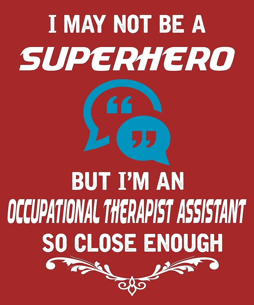 Not Superhero But Occupational Therapist Assistant  by AlwaysAwesome