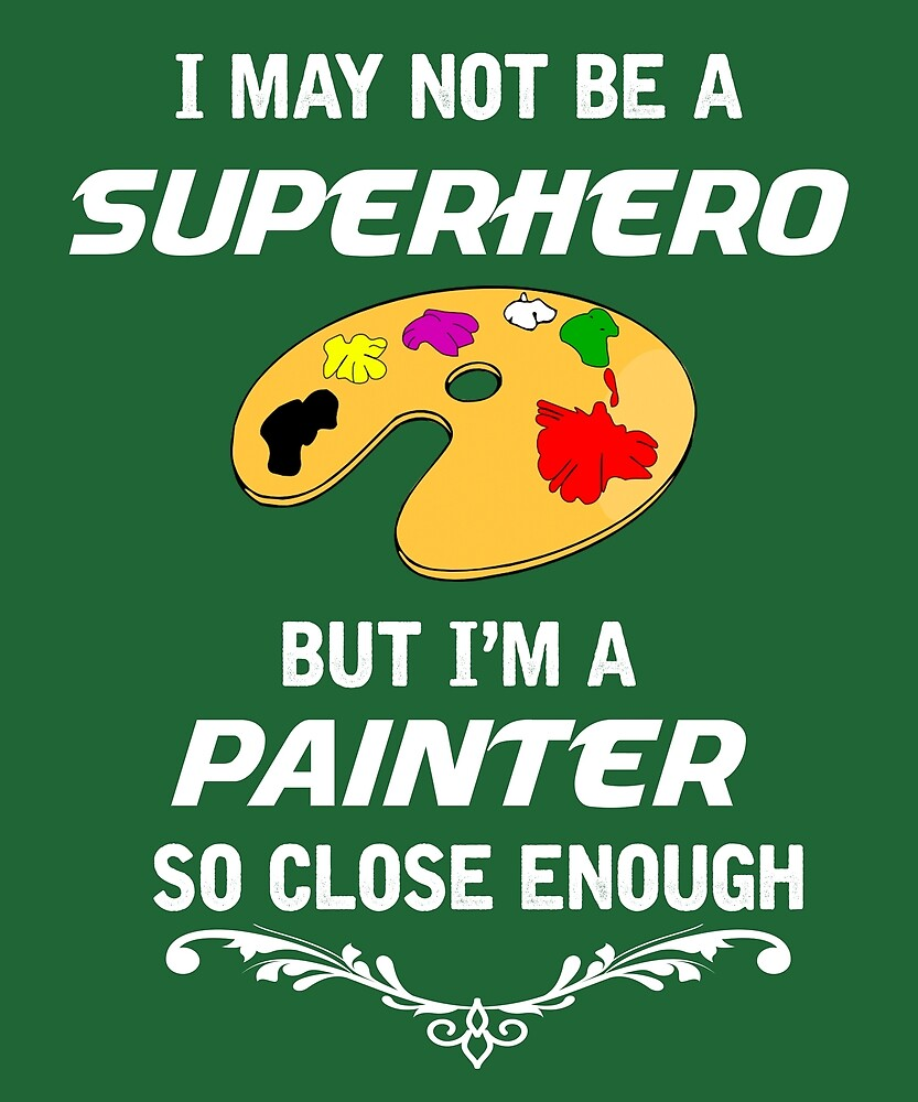 Not Superhero But Painter  by AlwaysAwesome