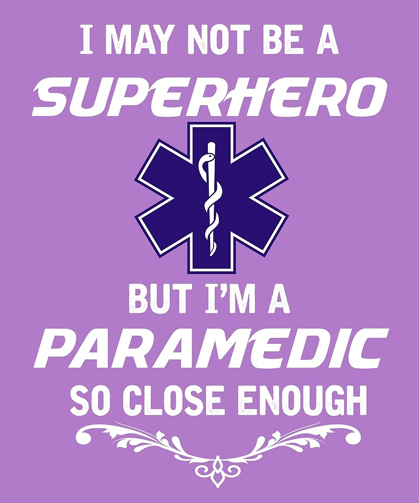 Not Superhero But Paramedic  by AlwaysAwesome