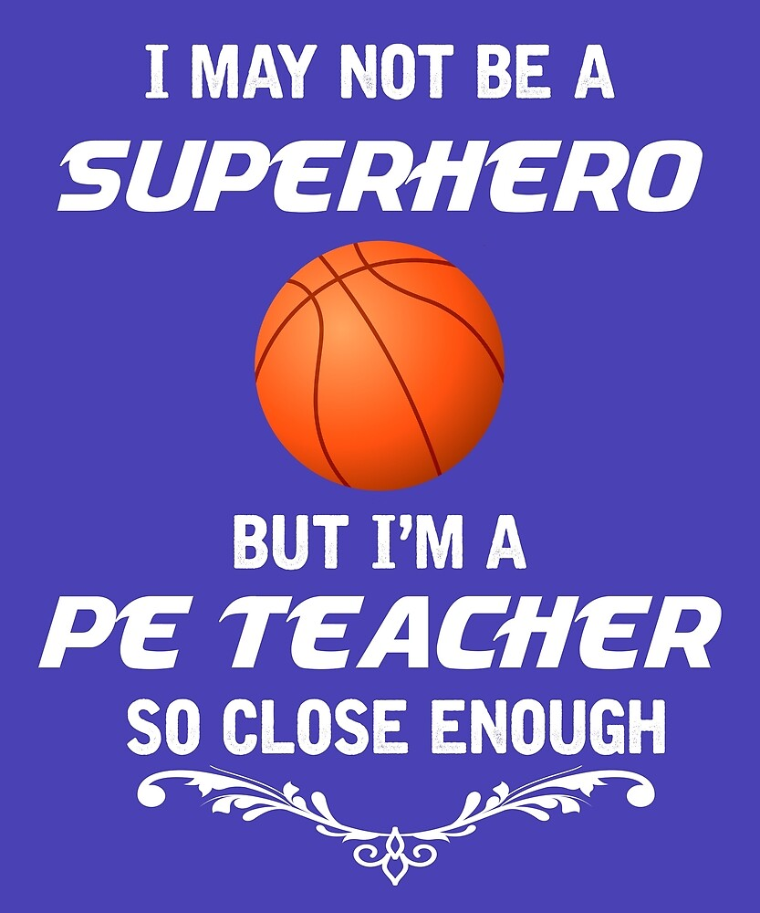 Not Superhero But PE Teacher  by AlwaysAwesome