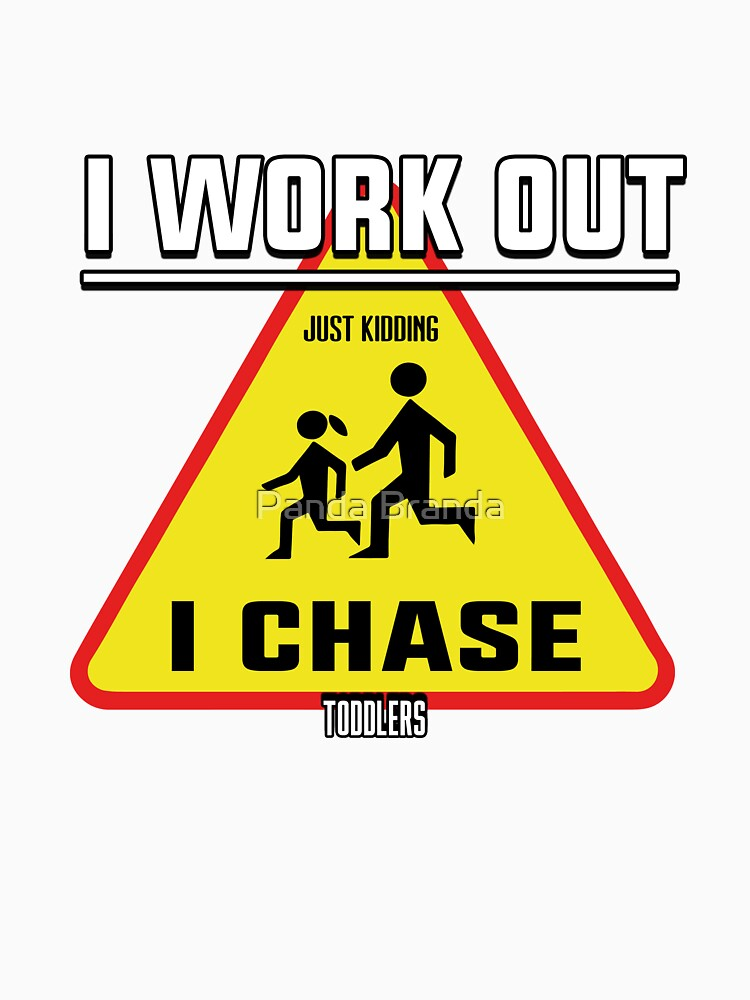 I Chase Toddlers Art Design by CrusaderStore