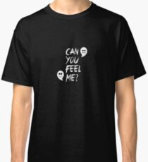 Can You Feel Me? - Spooky, Creepy, Ghost Classic T-Shirt