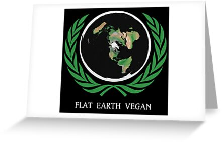 Flat earth vegan greeting cards by flatearth1111 redbubble flat earth vegan by flatearth1111 m4hsunfo