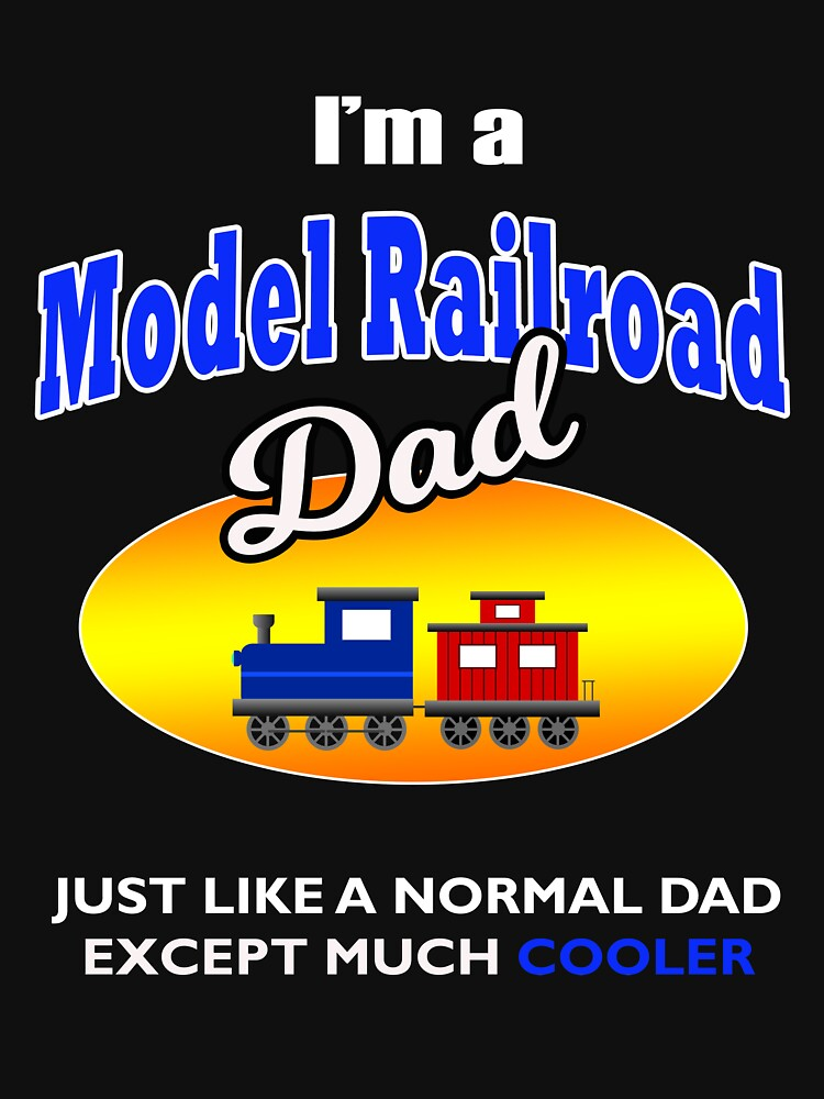 Mens I'm a Model Railroad Model Trains Dad Hobby T Shirt by techman516