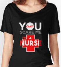 You Can't Scare Me Art Design For Nurses Women's Relaxed Fit T-Shirt