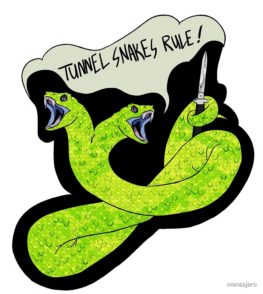 TUNNEL SNAKES RULE. by mensajero