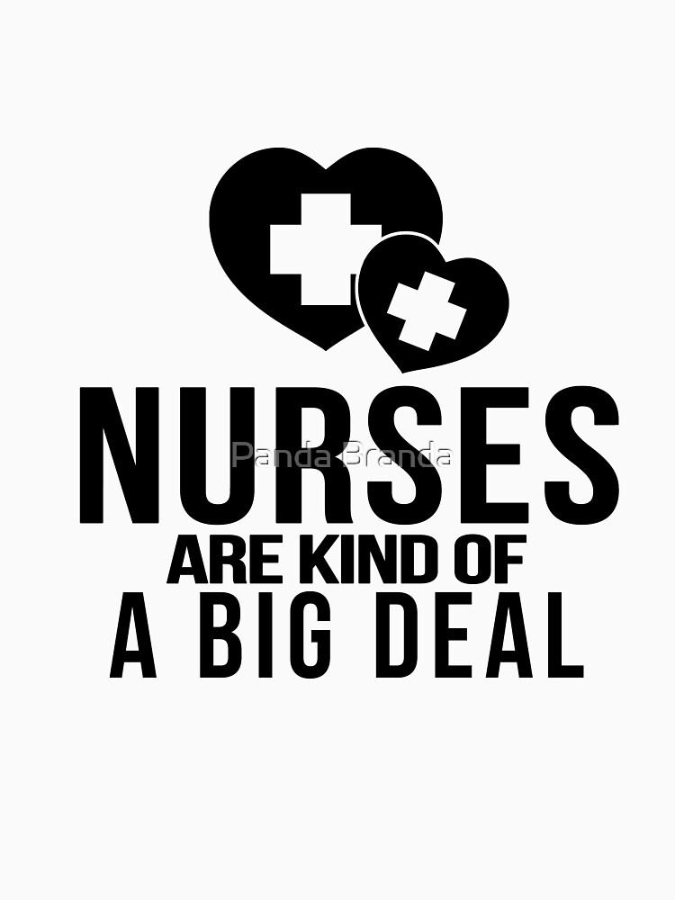Nurses Are Kind Of A Big Deal Art Design by CrusaderStore