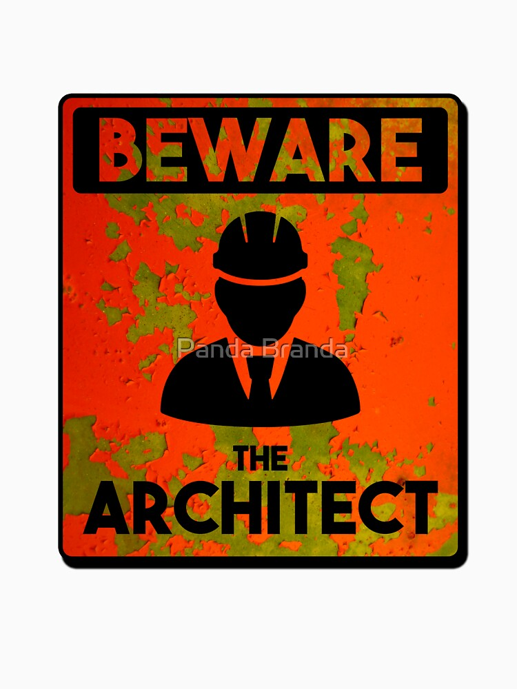 Beware of Architect Art Design by CrusaderStore