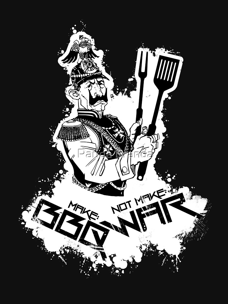 Make BBQ Not War Art Design by CrusaderStore