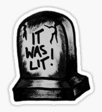 it was lit! Sticker