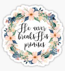 He never breaks his promises Sticker
