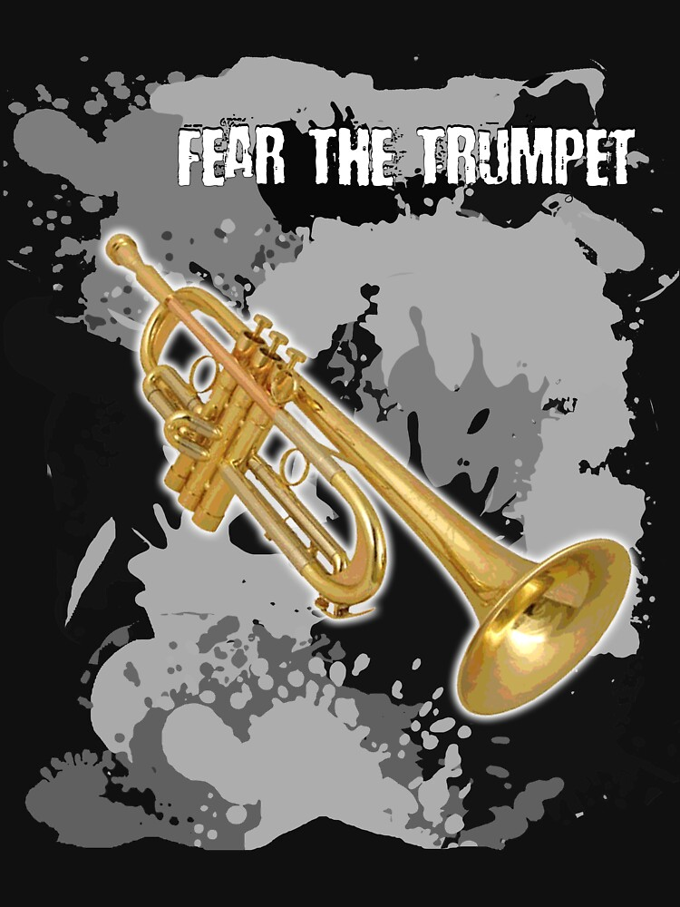 Fear the Trumpet Musical Instrument T Shirt Gift Novelty by techman516