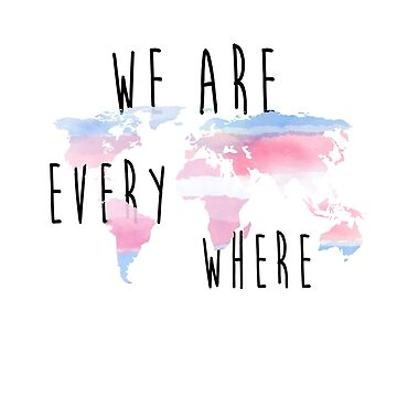 We Are Everywhere trans flag by outofsuburbia