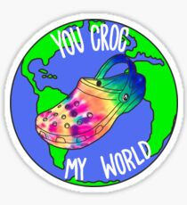 You Croc My World Tie Dye Sticker