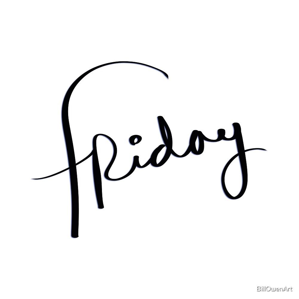 """friday"" hand drawn typography by BillOwenArt"