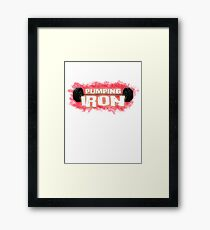 Pumping Iron, gym, fitness, weight training Framed Print