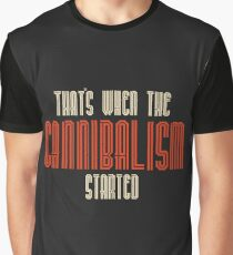 Cannibalism  Graphic T-Shirt