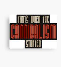 Cannibalism  Canvas Print