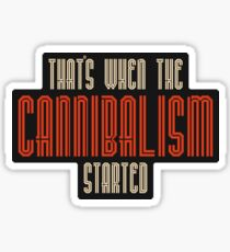 Cannibalism  Sticker