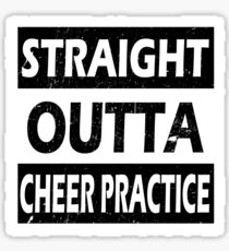 Straight Outta Cheer Practice Sticker