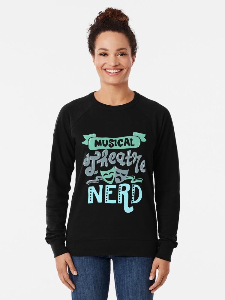 Alternate view of Musical Theatre Nerd Lightweight Sweatshirt