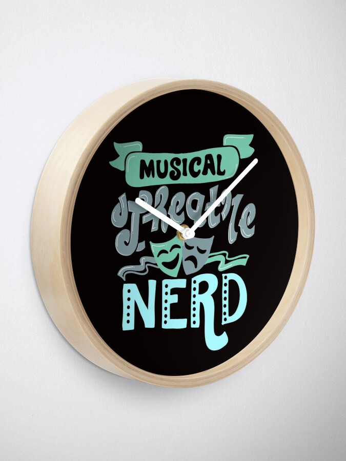 Alternate view of Musical Theatre Nerd Clock