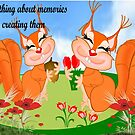 Best memories are Created (4811 Views) by aldona