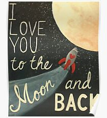 I love you to the Moon & Back Poster